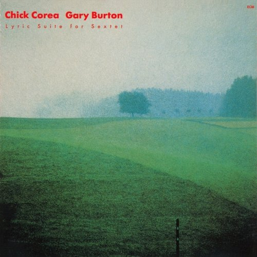 CD: Chick Corea / Gary Burton - Lyric Suite for Sextet