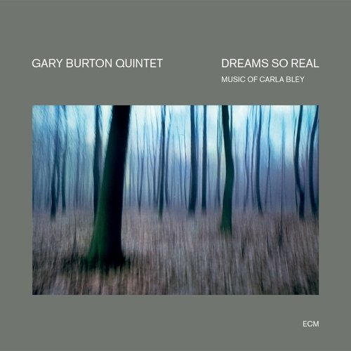 CD: Gary Burton Quintet - Dreams So Real / Music of Carla Bley